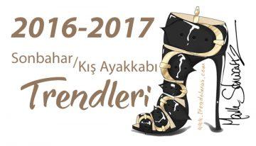 2016-2017 Sonbahar/Kış Ayakkabı Trendleri
