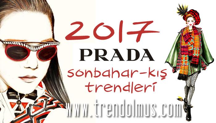 2017 PRADA SONBAHAR-KIŞ TRENDLERİ