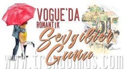 VOGUE'DA ROMANTİK SEVGİLİLER GÜNÜ